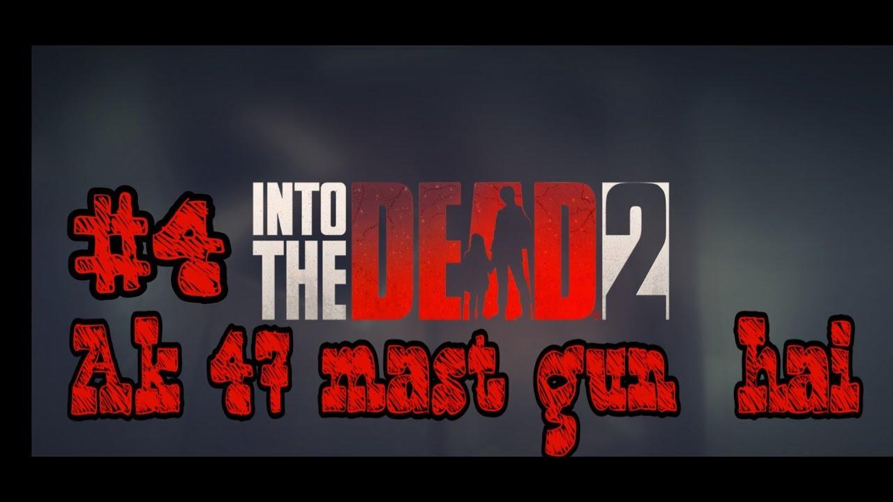 Into the dead 2 #4 /daily events kam ki chij hai