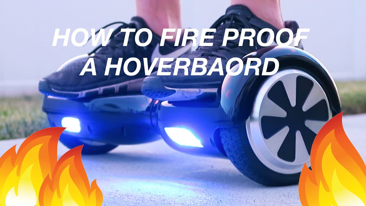 How To Fire Proof Your Hoverboard Free