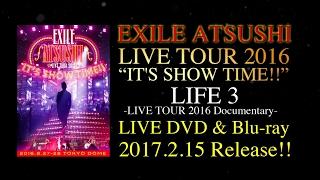 "EXILE OFFICIAL HP http://exile.jp/ 「EXILE ATSUSHI LIVE TOUR 2016 ""..."