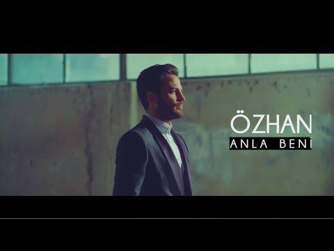 Özhan - Anla Beni ( Tanıtım Videosu )