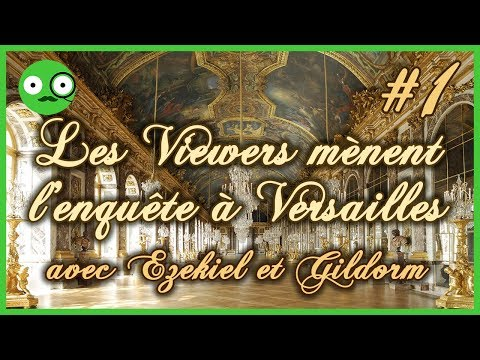 Enquête à Versailles : Le jeu de rôle [1/2]