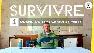 Pourquoi devient-on survivaliste ? - Survivre #1