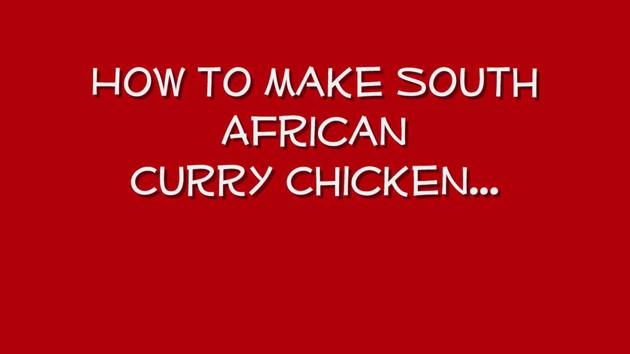 How to make South African Curry (Chicken) by me.