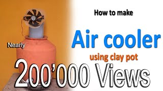 How to make air cooler at home using clay pot, without any altretion of pot