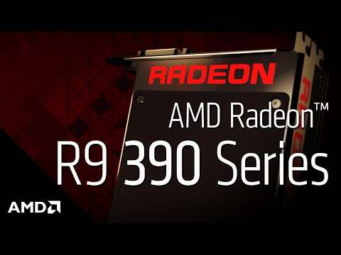 AMD Radeon™ R9 390 Series Graphics: Product Overview