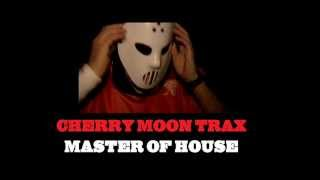 Cherry Moon Trax - Master Of House