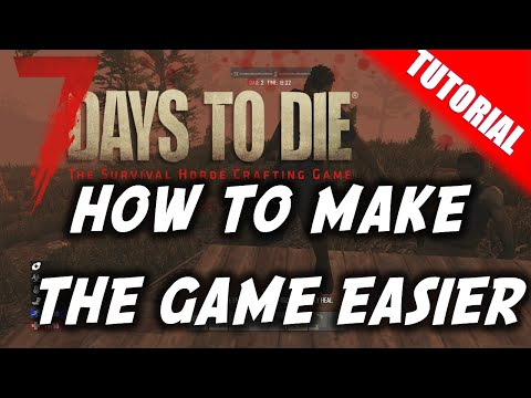 7 Days To Die How To Make The Game Easy (Settings Explained) PS4/Xbox One