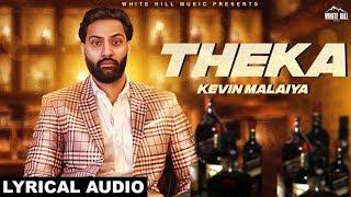 Theka (Lyrical Audio) Kevin Malaiya | Veet Baljit | White Hill Music | New Punjabi Song 2018
