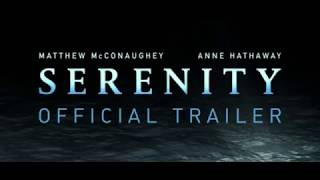 SERENITY Official Trailer 2018 Matthew McConaughey, Anne Hathaway Movie HD