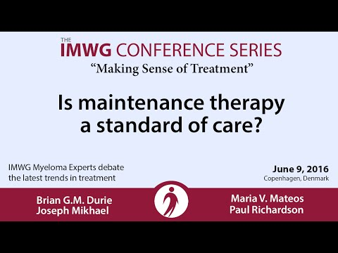 IMWG Conference Series - Copenhagen 2016: Is maintenance a standard of care?