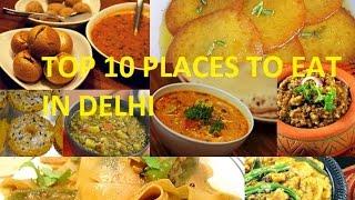 10 best places to eat in Delhi |street food in Delhi