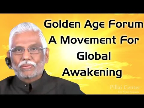 Global Golden Age Forum with Dr Pillai: A Movement For Global Awakening