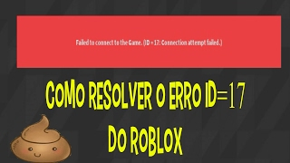 How to solve the error ID = 17 from Roblox (2019)-Tutorials and tips
