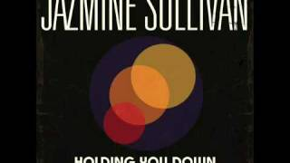 Jazmine Sullivan - Holding You Down