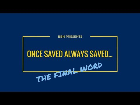 Once Saved Always Saved... The Final Word | Dr. Ralph Yankee Arnold