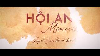 Hoian Memories - The Land of cultural Heritage
