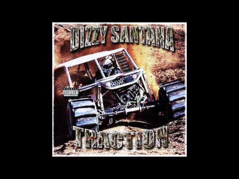 DIZZY SANTANA - TRACTION [ PROD. F1LTHY AND THE LOOSIE MAN ]