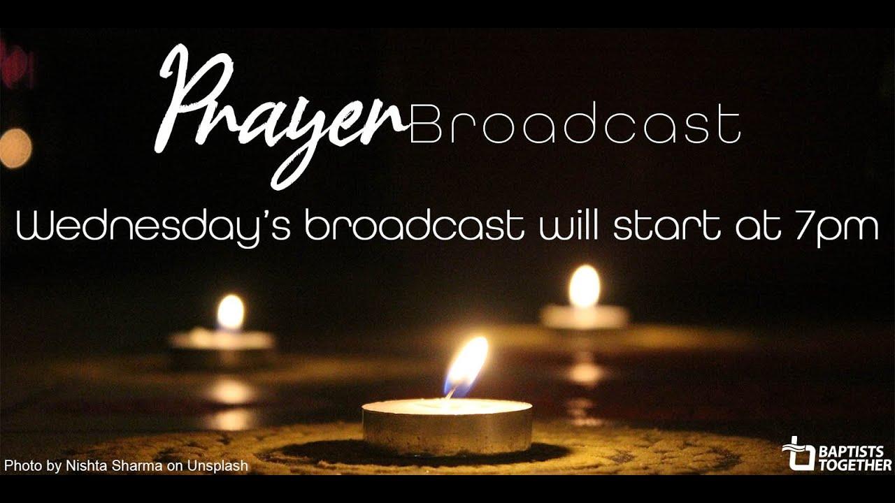 Wednesday 1 July Prayer Broadcast