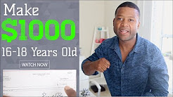 How To Make $1000 A Month Online As A 16-18 Year Old