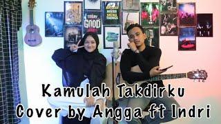 Kamulah Takdirku_Raffi ft Nagita_COVER by Angga Ft Indri