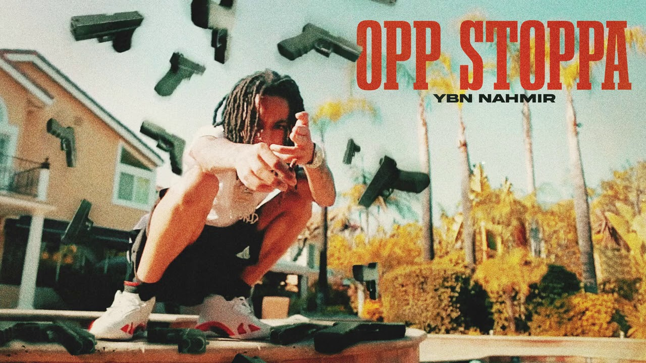 YBN Nahmir - Opp Stoppa [Official Audio]