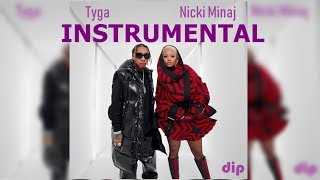 Tyga - Dip ft. Nicki Minaj (Official Instrumental) Video