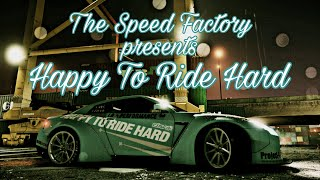 The Speed Factory presents: Happy To Ride Hard (Need For Speed 2015 Cinematic)