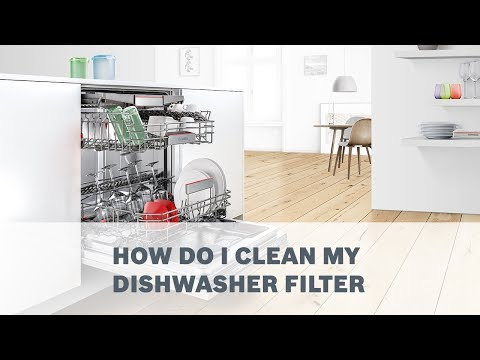 How Do I Clean My Dishwasher Filter - Cleaning & Care
