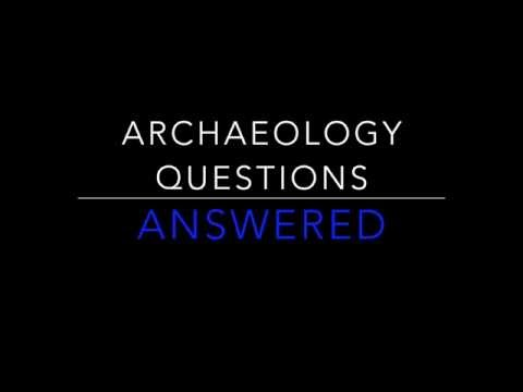TOP 10 Archaeology Questions Answered