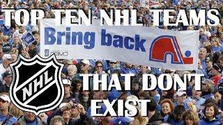 Top Ten NHL Teams That Don't Exist
