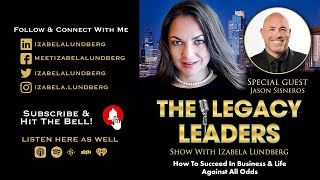 How To Succeed In Business & Life Against All Odds With Jason Sisneros