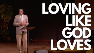 Loving Like God Loves