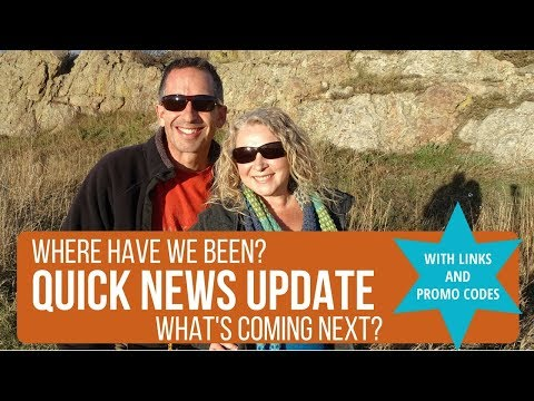 QUICK NEWS UPDATE: Where Have We Been? What's Coming Up? Coupon Code for RVNomadFest & More