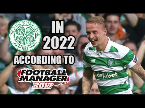 Celtic In 2022 According To Football Manager 2017