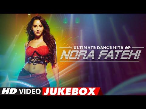 Ultimate Dance Hits of Nora Fatehi | Video Jukebox | Best of Nora Fatehi Songs | T - Series