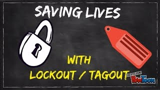 Saving Lives with Lockout / Tagout