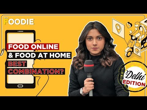 Food Online & Food At Home | Best Combination | Delhi Edition | The Foodie