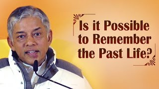 Is it Possible to Remember the Past Life?