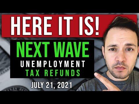 (HERE IT IS! UNEMPLOYMENT TAX REFUND NEXT WAVE) UNEMPLOYMENT UPDATE 07/21/2021