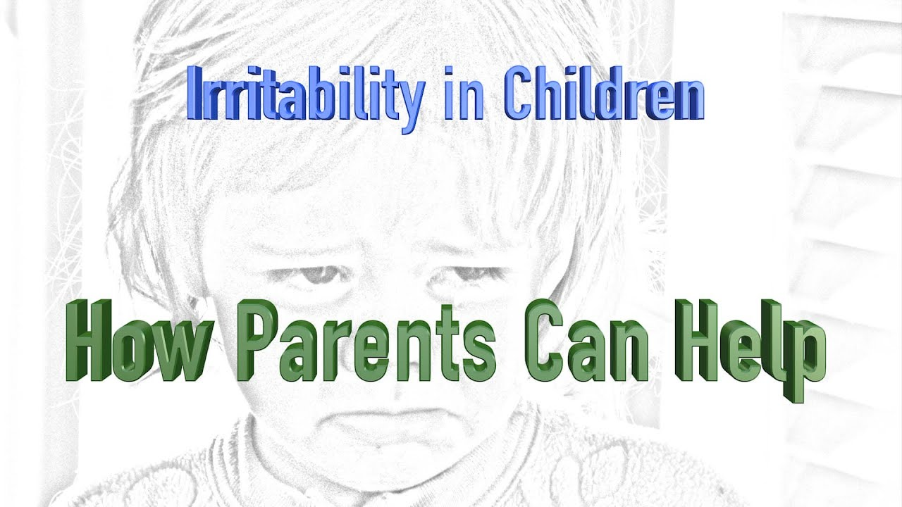 Irritability in Children - How Parents Can Help