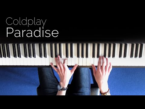 Coldplay - Paradise - Piano [HD]
