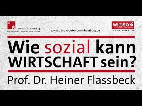 Prof. Dr. Heiner Flassbeck: Wie sozial kann Wirtschaft sein?