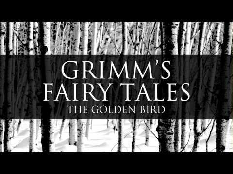The Golden Bird Grimm's Fairy Tales Audiobook