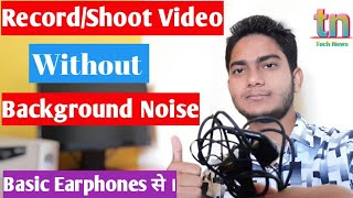 Download lagu How to Record Audio and Video without Noise with basic earphones ||  #Technews
