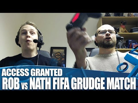 Access Granted - Rob Vs Nath FIFA Grudge Match!
