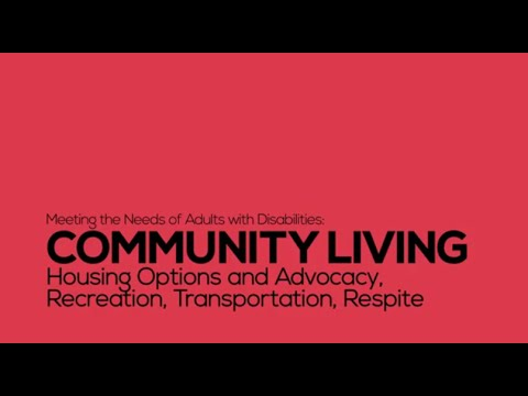 Community Living: Housing Options and Advocacy, Recreation, Transportation, Respite
