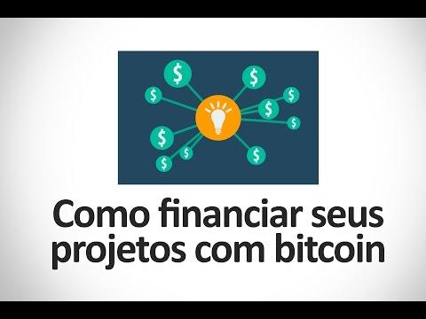 Como financiar seus projetos com bitcoin - Crowdfunding Bitcoin