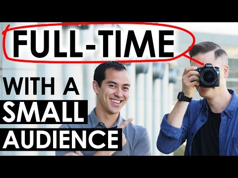 How to Go Full-Time on YouTube with a Small Audience