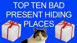 Top Ten Bad Present Hiding Places