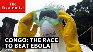 Congo: the race to beat Ebola   The Economist